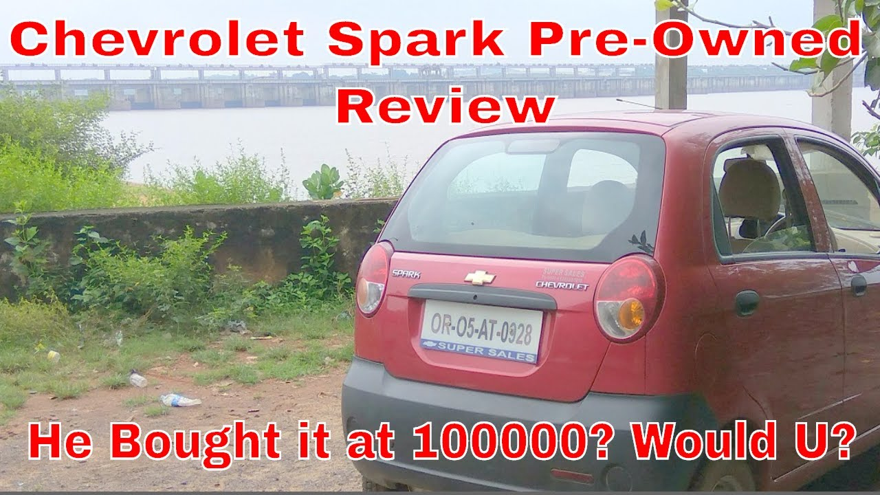 Chevrolet Spark 5 Year Old Pre Owned Car Honest Review - YouTube