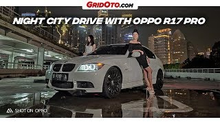 Night City Drive with OPPO R17 Pro | GridOto