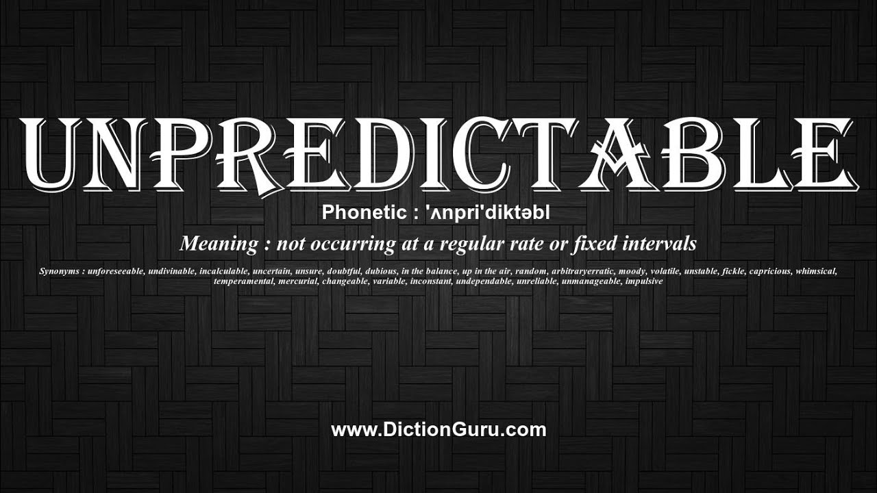 How to Pronounce unpredictable with Meaning, Phonetic