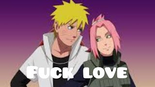 Naruto & Sakura「AMV」Fuck Love Remix - XXXTENTACION Ft.Trippie Redd (full version)
