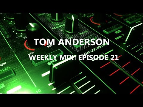 Tom Anderson Weekly Mix | Episode 21