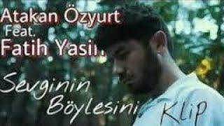 Atakan Özyurt feat. Fatih Yasin Sevdanın Böylesi (Official Audio)