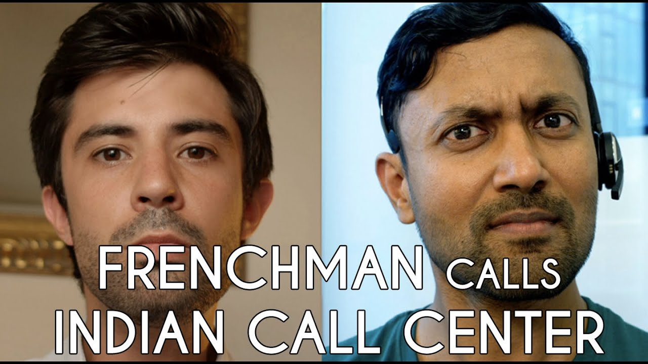 When A Frenchman Calls An Indian Call Center The Irabbit Youtube