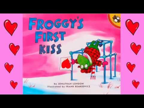 Valentineu0027s Day Story Time For Kids: Froggyu0027s First Kiss