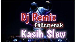 Download Lagu Dj Remix Kasih Slow(Jaga orang pu jodoh) Full Bass 2019 mp3