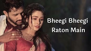 Bheegi Bheegi Raton Main (Lyrics) - Ajnabee | feat. Sreerama Chandra, Heeral Chhatralia, Ajay Singha