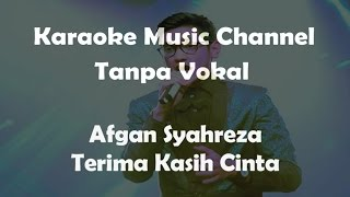 Download lagu Karaoke Afgan Terima Kasih Cinta Tanpa Vokal MP3