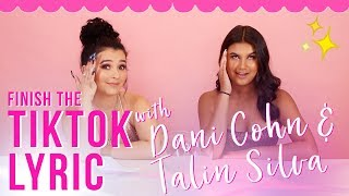 DANI COHN & TALIN SILVA | Finish the TikTok Lyric!