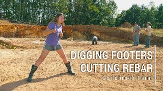 ICF Home Build (#14): Digging Footings and Cutting Rebar