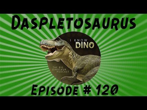 Daspletosaurus: I Know Dino Podcast Episode 120