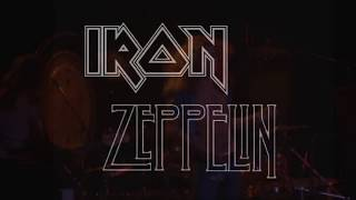 "Led Zeppelin and Iron Maiden - ""Whole Lotta Trooper"""