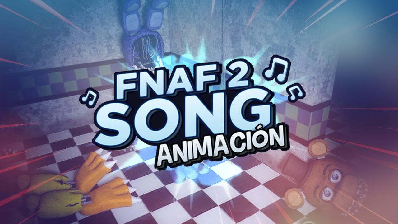 Download FIVE NIGHTS AT FREDDY'S 2 SONG ANIMACIÓN By iTownGamePlay