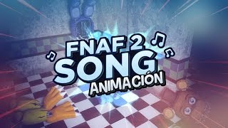 FIVE NIGHTS AT FREDDY'S 2 SONG ANIMACIÓN By iTownGamePlay