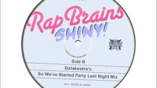 RAP BRAINS - SHINY! [Datakestra