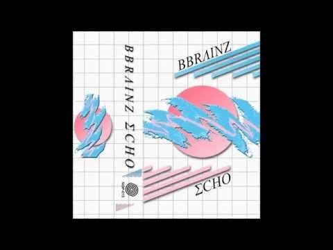 Bbrainz - Echo *full album*