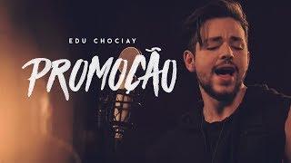 Edu Chociay - Promoção (EP reNOVE) | Vídeo Oficial