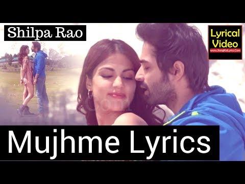 Mujhme Lyrics Shilpa Rao Movie Jalebi Song Rhea Chakraborty Varun Mitra