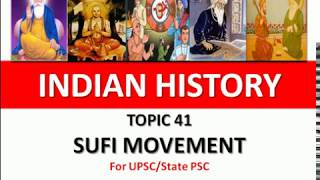 Topic - 41 | Sufi Movement | Sufism | Sufism in India | for UPSC | State PCS