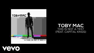 TobyMac - This Is Not A Test (Lyric Video) ft. Capital Kings