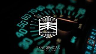 Ilkay Sencan - What You Want