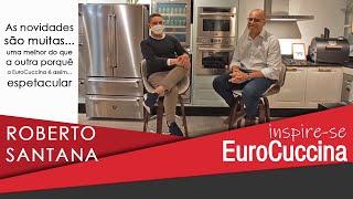 Inspire se EuroCuccina com Roberto Santana e as novidades da marca.
