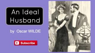 An Ideal Husband by Oscar Wilde - Audiobook
