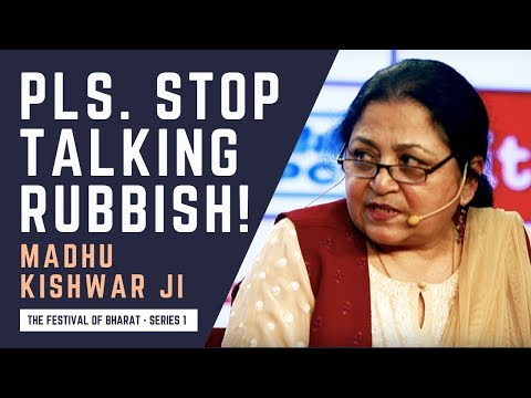 "S1: Copycat Feminism; ""Mess Up Your Own Lives, Not Ours"" - Madhu Kishwar ji @ The Festival of Bharat"