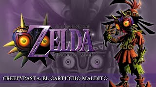 Creepypasta: El cartucho maldito | The Legend of Zelda: Majora
