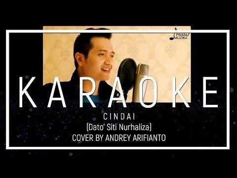 CINDAI (DATUK SITI NURHALIZA) - COVER BY ANDREY (KARAOKE VERSION)