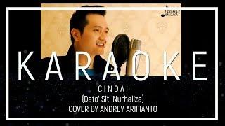 CINDAI DATUK SITI NURHALIZA COVER BY ANDREY KARAOKE VERSION