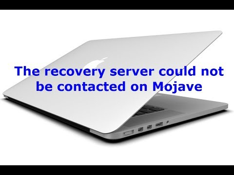 The recovery server could not be contacted on macOS Mojave (Fixed)