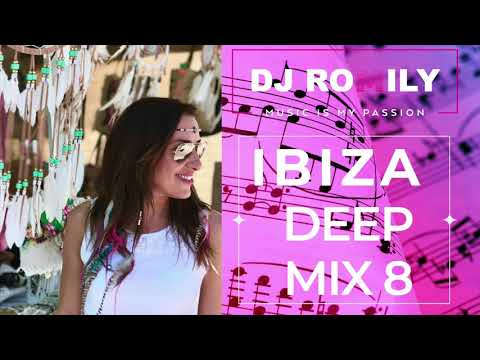 Ibiza Deep Mix 8, 2019 By DJ ROMILY