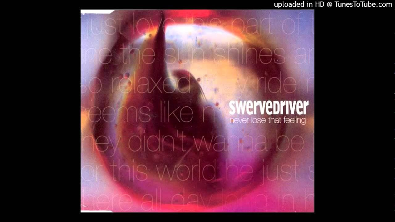 swervedriver-never-lose-that-feeling-never-learn-strn