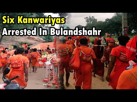 Six Kanwariyas including main accused Pappu arrested in Bulandshahr