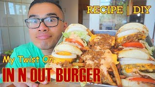 My Twist On IN N OUT BURGER | COPYCAT RECIPE