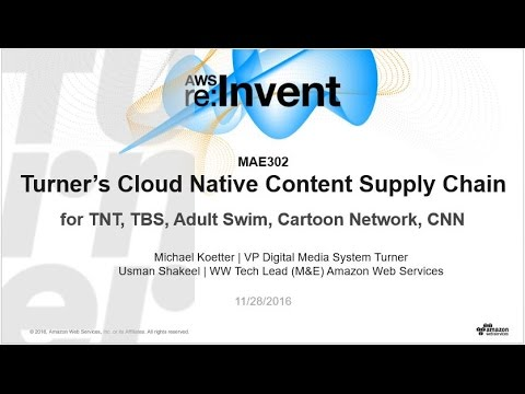 AWS re:Invent 2016: Turner's Cloud Native Media Supply Chain (MAE302)