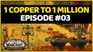 1 Copper - 1 Million Gold Challenge  | World of Warcraft Challenge | Episode #03 - Flipping?