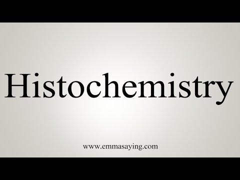 How To Pronounce Histochemistry
