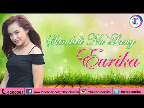 Sandali VideoYoutube Lyric Eurika Na Langofficial Fl1Jc3uTK5