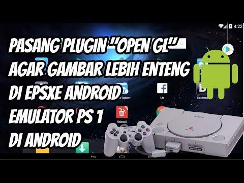Cara Pasang Plugin Video Open GL Di EPSXE Android, Emulator Playstation 1 Di Android