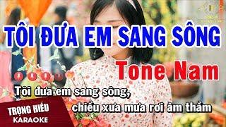 Karaoke Tôi Đưa Em Sang Sông Tone Nam Nhạc Sống | Trọng Hiếu