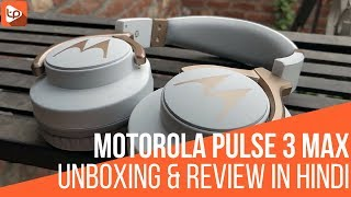 motorola Pulse 3 Max Unboxing & Review with Pros & Cons