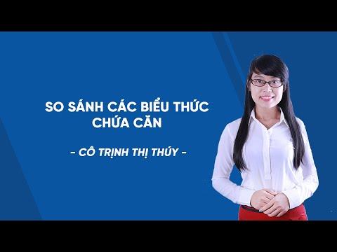 So Sánh Các Biểu Thức Chứa Căn - Luyện Thi Toán Vào 10 - Cô Trịnh Thị Thúy - HOCMAI