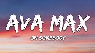 Ava Max - On Somebody (Lyrics)