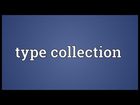 Type collection Meaning