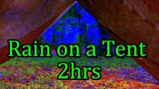 """Rain"" on Tent 2hr ""Sleep Sounds"" no music"