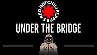 Red Hot Chili Peppers • Under The Bridge (CC) (Remastered Video) 🎤 [Karaoke] [Instrumental Lyrics]