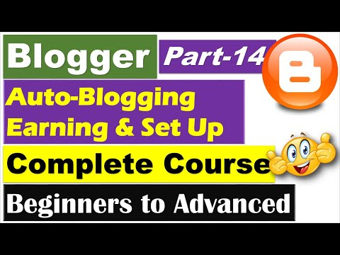 Blogger Complete Course | Part 14 - Autoblogging (Earning, Methods, Future, etc) [Hindi/Urdu]