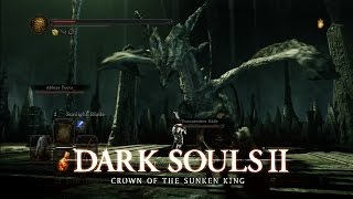 A New Boss - Dark Souls II: Crown of the Sunken King - Gameplay