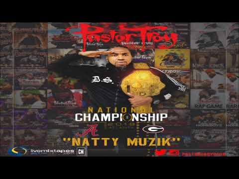 Pastor Troy - Natty Muzik [FULL MIXTAPE + DOWNLOAD LINK] [2017]
